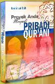 Proyek Anda Menjadi Pribadi Qurani