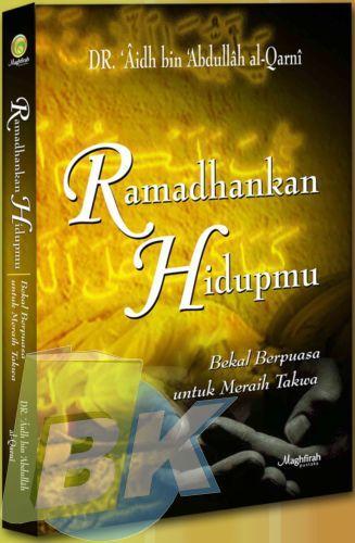 Cover Buku Ramadhankan Hidupmu : Bekal Berpuasa Untuk Meraih Takwa