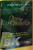 Story Of The Message : Episode Terindah dalam Kehidupan Muhammad saw