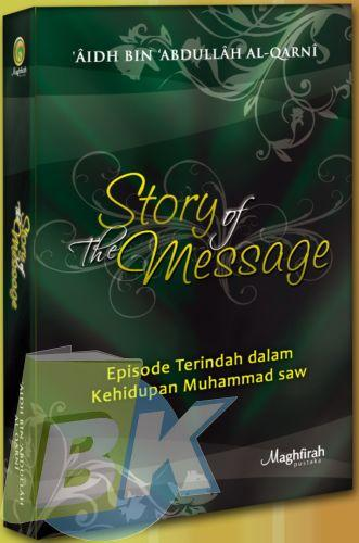 Cover Buku Story Of The Message : Episode Terindah dalam Kehidupan Muhammad saw