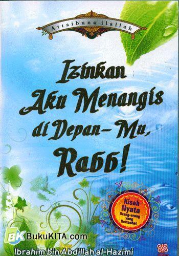 Cover Buku Izinkan Aku Menangis di Depan-Mu. Rabb!