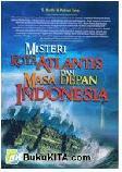 Misteri Kota Atlantis dan Masa Depan Indonesia