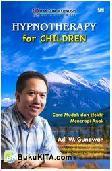 Hypnotherapy for Children : Cara Mudah dan Efektif Menerapi Anak