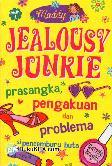 Jealousy Junkie : Prasangka Pengakuan dan Problem si Pencemburu buta