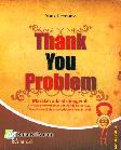 Thank You Problem - Masalah Adalah Anugerah