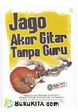Jago Akor Gitar Tanpa Guru