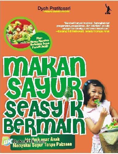 Cover Buku Makan Sayur Seasyik Bermain