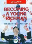 Becoming A Young Richman : Formula Menjadi Jutawan Muda