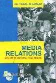 Media Relations : Konsep, Pendekatan, dan Praktik