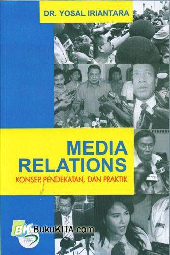 Cover Buku Media Relations : Konsep, Pendekatan, dan Praktik