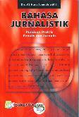 Bahasa Jurnalistik : Panduan Praktis Penulis dan Jurnalis