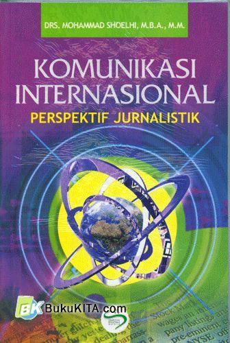 Cover Buku Komunikasi Internasional : Perspektif Jurnalistik