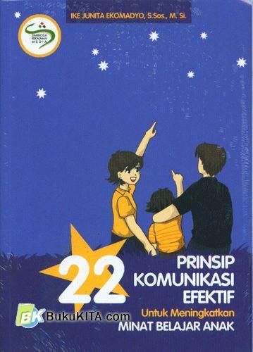 Cover Buku 22 Prinsip Komunikasi Efektif Untuk Meningkatkan Minat Belajar Anak