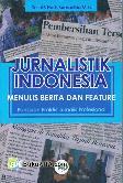 Jurnalistik Indonesia : Menulis Berita dan Feature