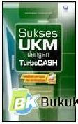 Sukses UKM Dengan Turbo Cash