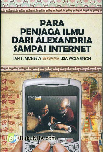 Cover Buku Para Penjaga Ilmu Dari Alexandria Sampai Internet