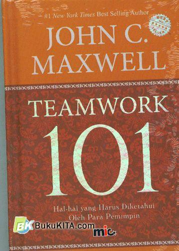 Cover Buku Teamwork 101 : Hal-Hal yang Harus Diketahui Oleh Para Pemimpin