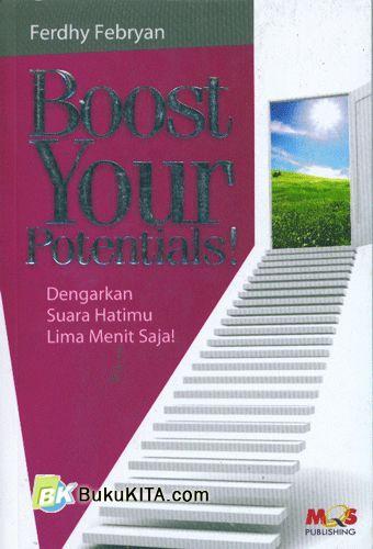 Cover Buku Boost Your Potentials! : Dengarkan Suara Hatimu Lima Menit Saja!
