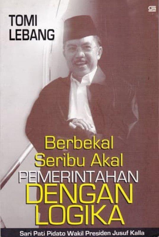 Cover Buku Berbekal Seribu Akal Pemerintahan dengan Logika : Sari Pati Pidato Wapres Jusuf Kalla