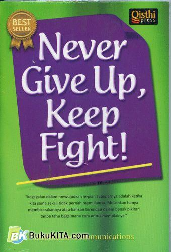 Cover Buku Never Give Up, Keep Fight!