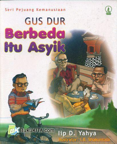 Cover Buku Seri Pejuang Kemanusiaan : Gus Dur Berbeda Itu Asyik