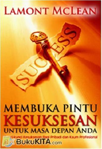 Cover Buku Membuka Pintu Kesuksesan Untuk Masa Depan Anda