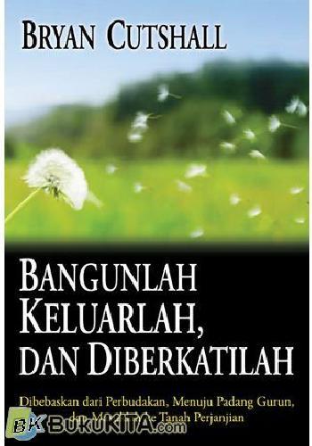 Cover Buku Bangunlah, Keluarlah, dan Diberkatilah