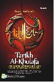 Tarikh Al-Khulafa : Ensiklopedia Pemimpin Umat Islam Dari Abu Bakar Hingga Mutawakkil