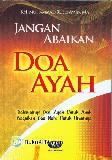 Jangan Abaikan Doa Ayah