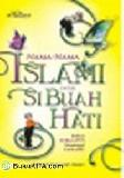 Nama-nama Islami untuk Si Buah Hati
