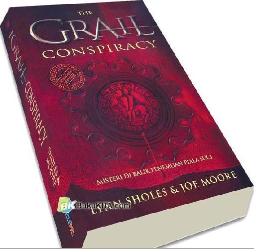 Cover Buku THE GRAIL CONSPIRACY : Misteri di Balik Penemuan Piala Suci