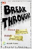 Break Through : Bisnis Itu Permainan, Bukan Ilmu Pengetahuan
