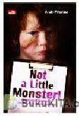 Not a Little Monster