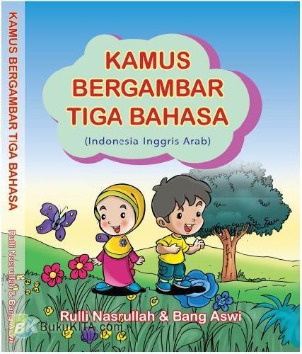 Cover Buku Kamus Bergambar Tiga Bahasa (Indonesia-Inggris-Arab)