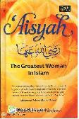 Aisyah : The Greatest Woman in Islam (Hard Cover)