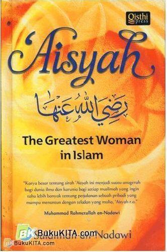 Cover Buku Aisyah : The Greatest Woman in Islam (Hard Cover)