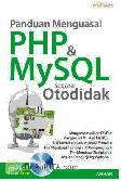 Panduan Menguasai PHP dan MySQL secara Otodidak