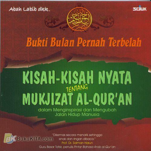 Cover Buku Bukti Bulan Pernah Terbelah : Kisah-Kisah Nyata Tentang Mukjizat Al-Qur