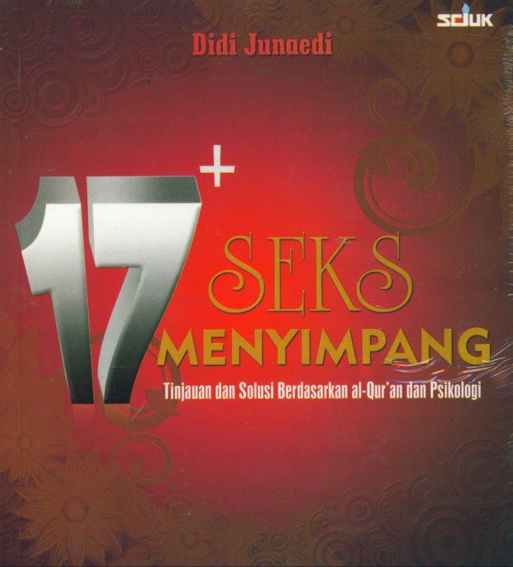 Cover Buku 17+ Seks Menyimpang : Tinjauan dan Solusi Berdasarkan al-Qur