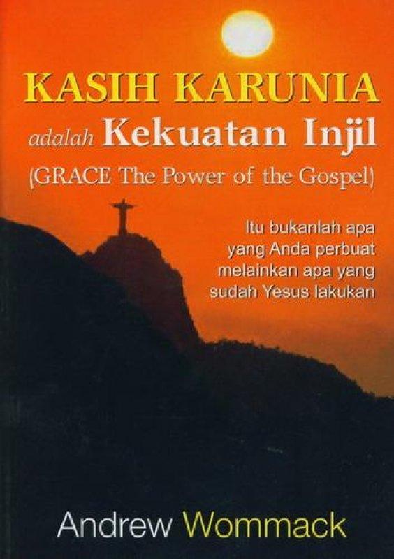 Cover Belakang Buku Kasih Karunia adalah Kekuatan Injil