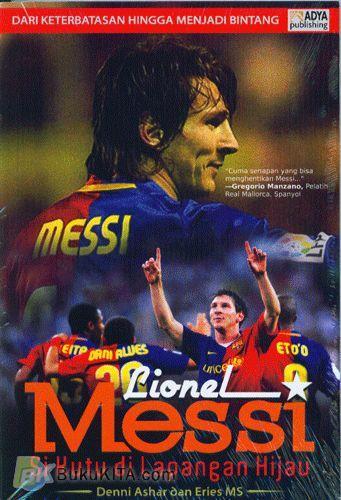 Cover Buku Lionel Messi : Si Kutu Di Lapangan Hijau