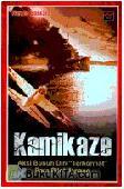 Kamikaze -Aksi Bunuh Diri Terhormat Para Pilot Jepang