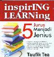 Inspiring Learning : 5 Jurus Menjadi Jenius