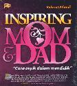 Inspiring Mom & Dad : Cara Asyik dalam Mendidik