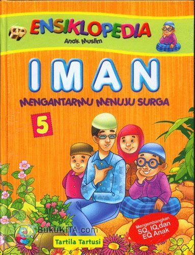 Cover Buku Ensiklopedia Anak Muslim : IMAN Mengantarmu Menuju Surga # 5
