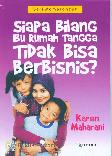 Siapa Bilang Ibu Rumah Tangga Tidak Bisa Berbisnis?