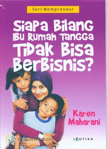 Cover Buku Siapa Bilang Ibu Rumah Tangga Tidak Bisa Berbisnis?