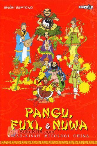 Cover Buku Pangu, Fuxi, & Nuwa : Kisah-Kisah Mitologi China