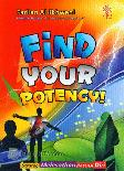 Find Your Potency : Potensi Melesatkan Potensi Diri