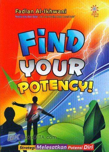 Cover Buku Find Your Potency : Potensi Melesatkan Potensi Diri